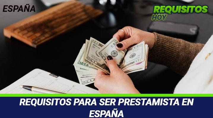 Requisitos para ser prestamista en España